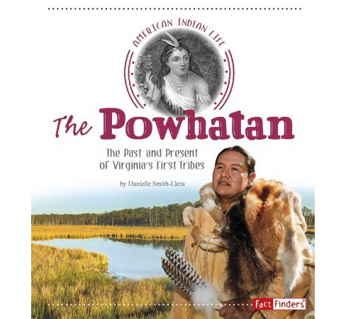 Powhatan : The Past and Present of Virginia's First Tribes (Paperback) (Danielle Smith-Llera) - image 1 of 1