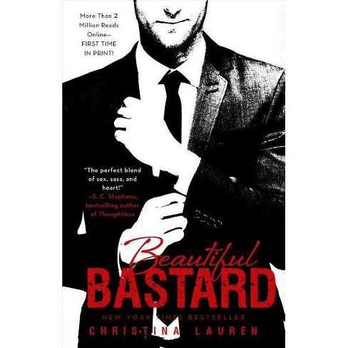 Beautiful Bast*rd (Paperback) by Christina Lauren - image 1 of 1