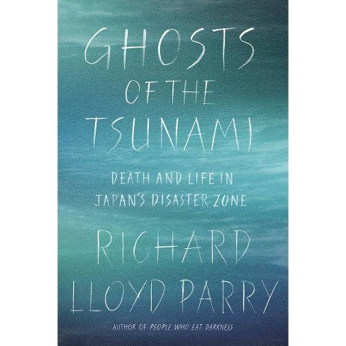 Ghosts of the Tsunami - by  Richard Lloyd Parry (Hardcover) - image 1 of 1