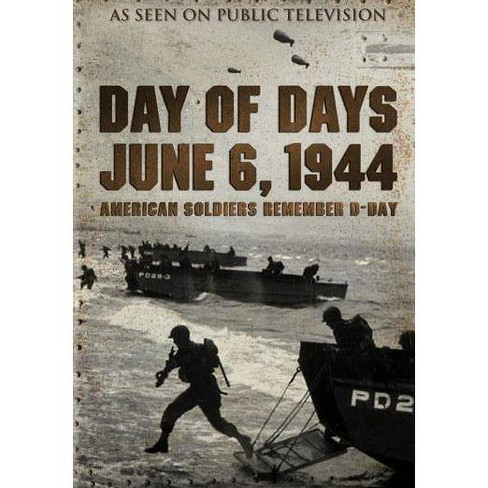 Day of Days: June 6, 1944 American Soldiers Remember D-Day (DVD) - image 1 of 1