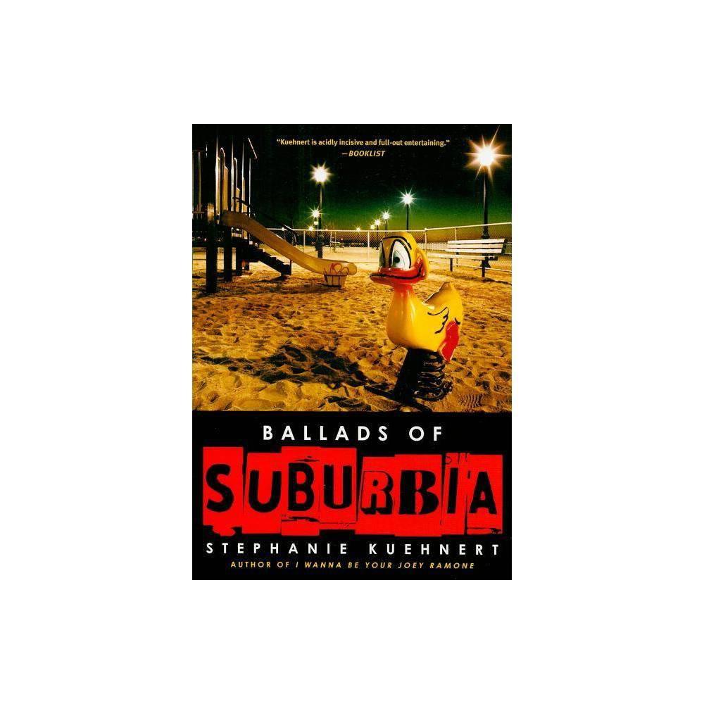 Ballads Of Suburbia By Stephanie Kuehnert Paperback