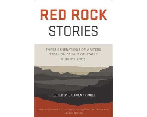Red Rock Stories : Three Generations of Writers Speak on Behalf of Utah's Public Lands (Hardcover) - image 1 of 1