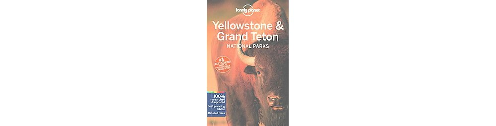Lonely Planet Yellowstone & Grand Teton National Parks (P...
