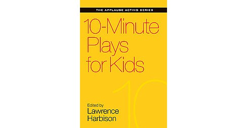 10-Minute Plays for Kids (Paperback) - image 1 of 1