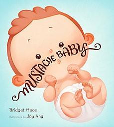 Mustache Baby (Board Book)(Bridget Heos)