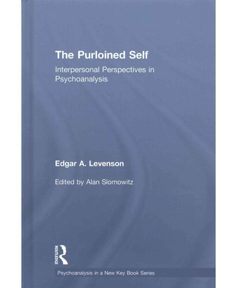 Purloined Self : Interpersonal Perspectives in Psychoanalysis (Hardcover) (Edgar A. Levenson) - image 1 of 1