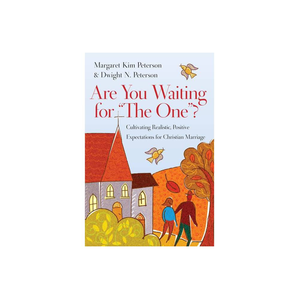 Are You Waiting For The One By Margaret Kim Peterson Dwight N Peterson Paperback