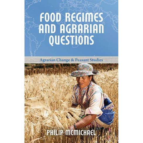 Food Regimes and Agrarian Questions - (Agrarian Change and Peasant Studies) by  Philip McMichael - image 1 of 1