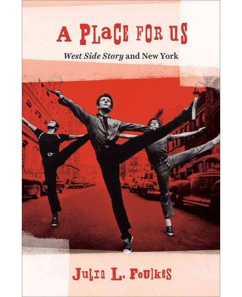 Place for Us : West Side Story and New York (Hardcover) (Julia L. Foulkes) - image 1 of 1