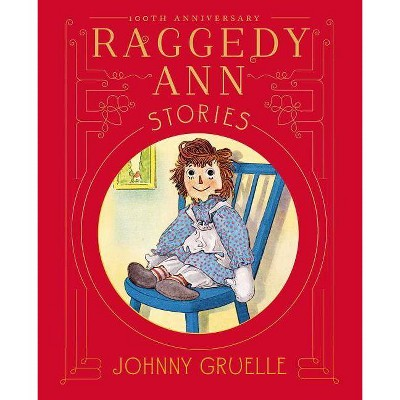 Raggedy Ann Stories - by  Johnny Gruelle (Hardcover)