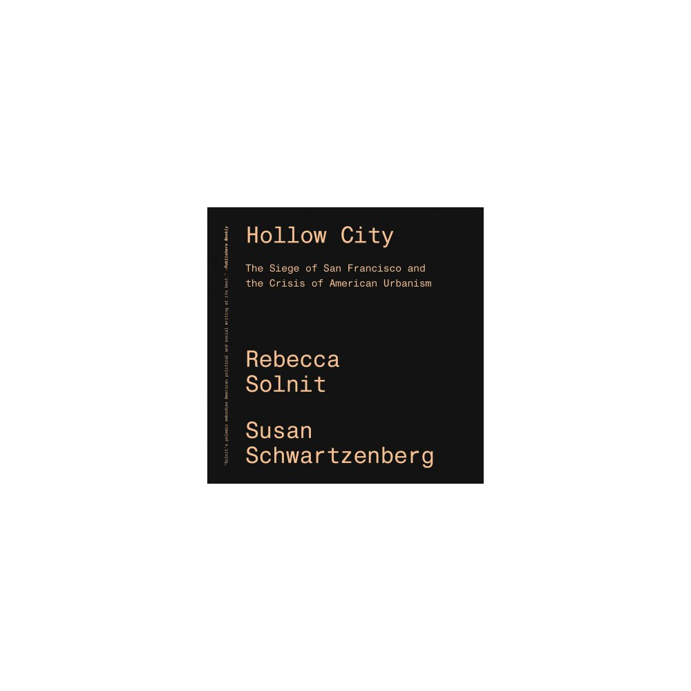Hollow City : The Siege of San Francisco and the Crisis of American Urbanism - Reissue (Paperback)