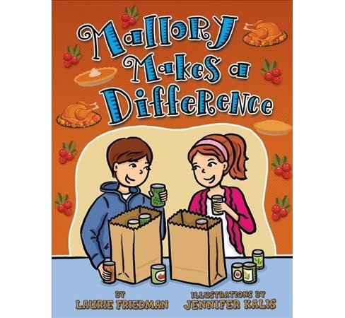 Mallory Makes a Difference -  (Mallory) by Laurie B. Friedman (Hardcover) - image 1 of 1