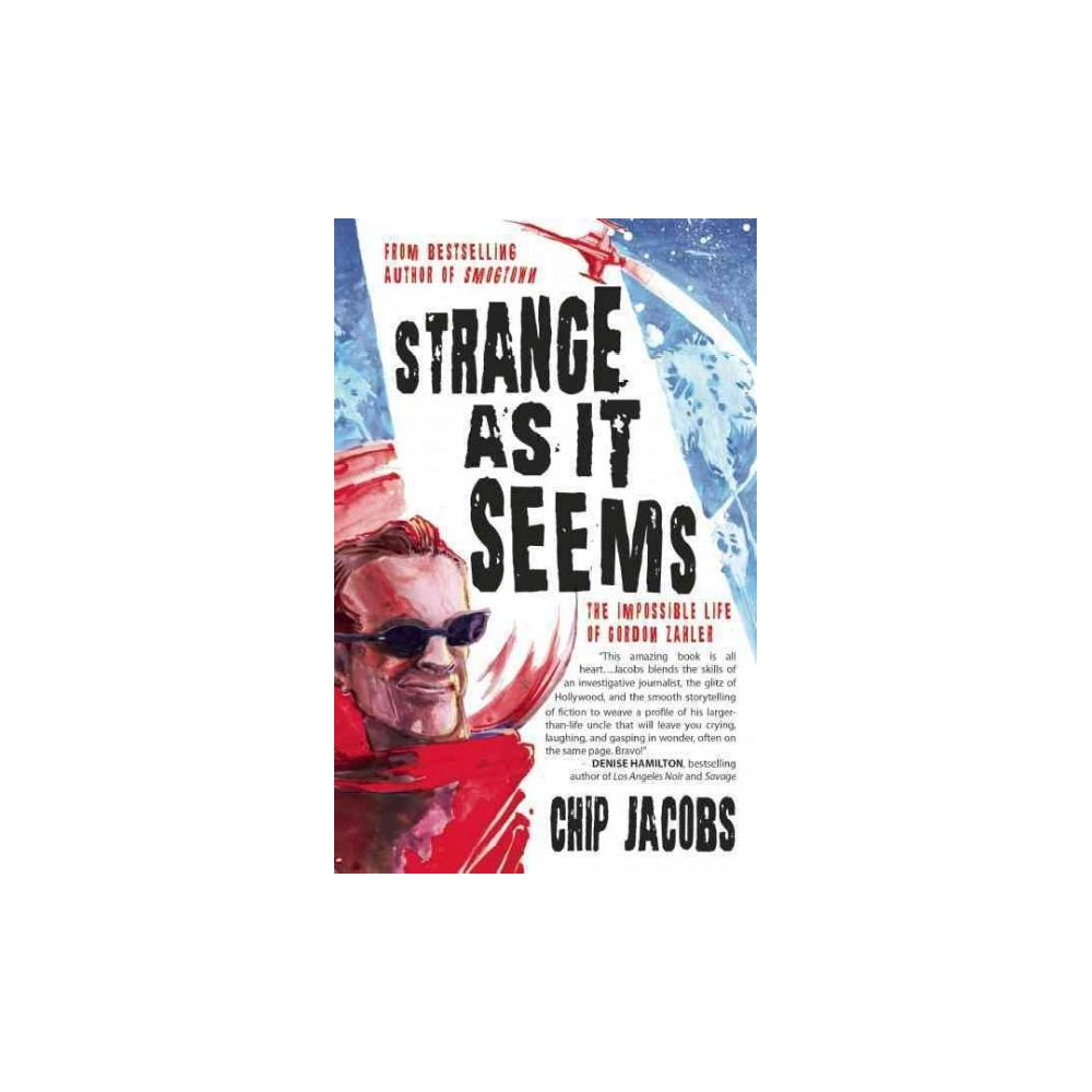 Strange As It Seems : The Impossible Life of Gordon Zahler (Paperback) (Chip Jacobs)