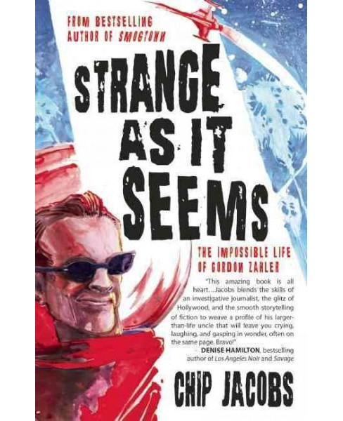 Strange As It Seems : The Impossible Life of Gordon Zahler (Paperback) (Chip Jacobs) - image 1 of 1