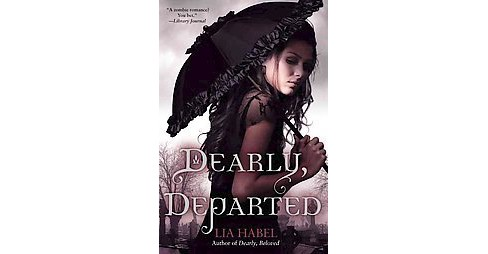 Dearly, Departed (Paperback) (Lia Habel) - image 1 of 1