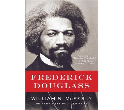 Frederick Douglass (Reissue) (Paperback) (William S. McFeely) - image 1 of 1