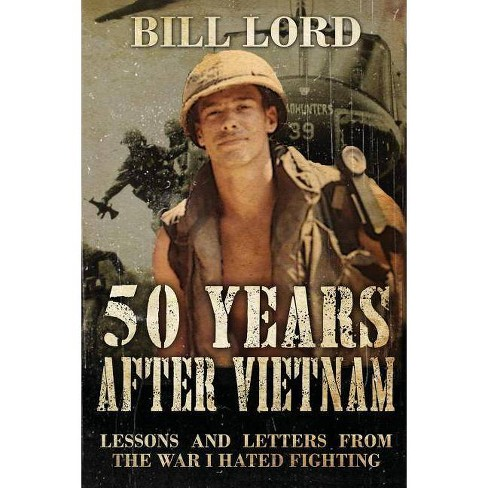 50 Years After Vietnam - by  Bill Lord (Paperback) - image 1 of 1