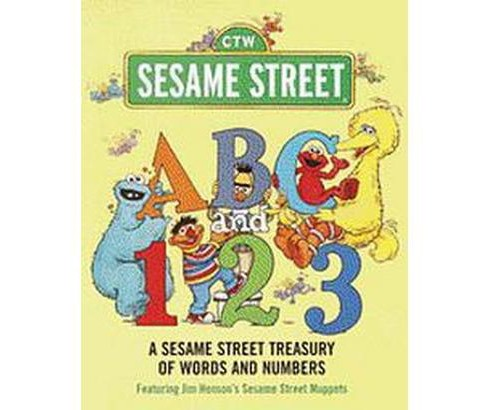 Sesame Street ABC and 123 : A Sesame Street Treasury of Words and Numbers (Hardcover) - image 1 of 1
