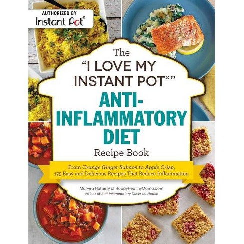 "The ""i Love My Instant Pot(r)"" Anti-Inflammatory Diet Recipe Book - (I Love  My) by Maryea Flaherty (Paperback)"