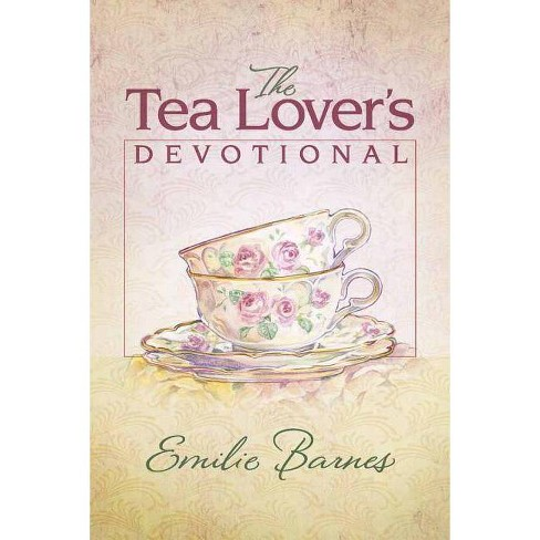 The Tea Lover's Devotional - by  Emilie Barnes (Hardcover) - image 1 of 1
