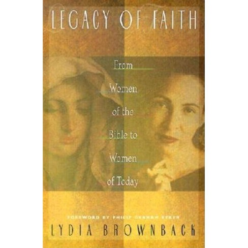 Legacy of Faith - by  Lydia Brownback (Paperback) - image 1 of 1