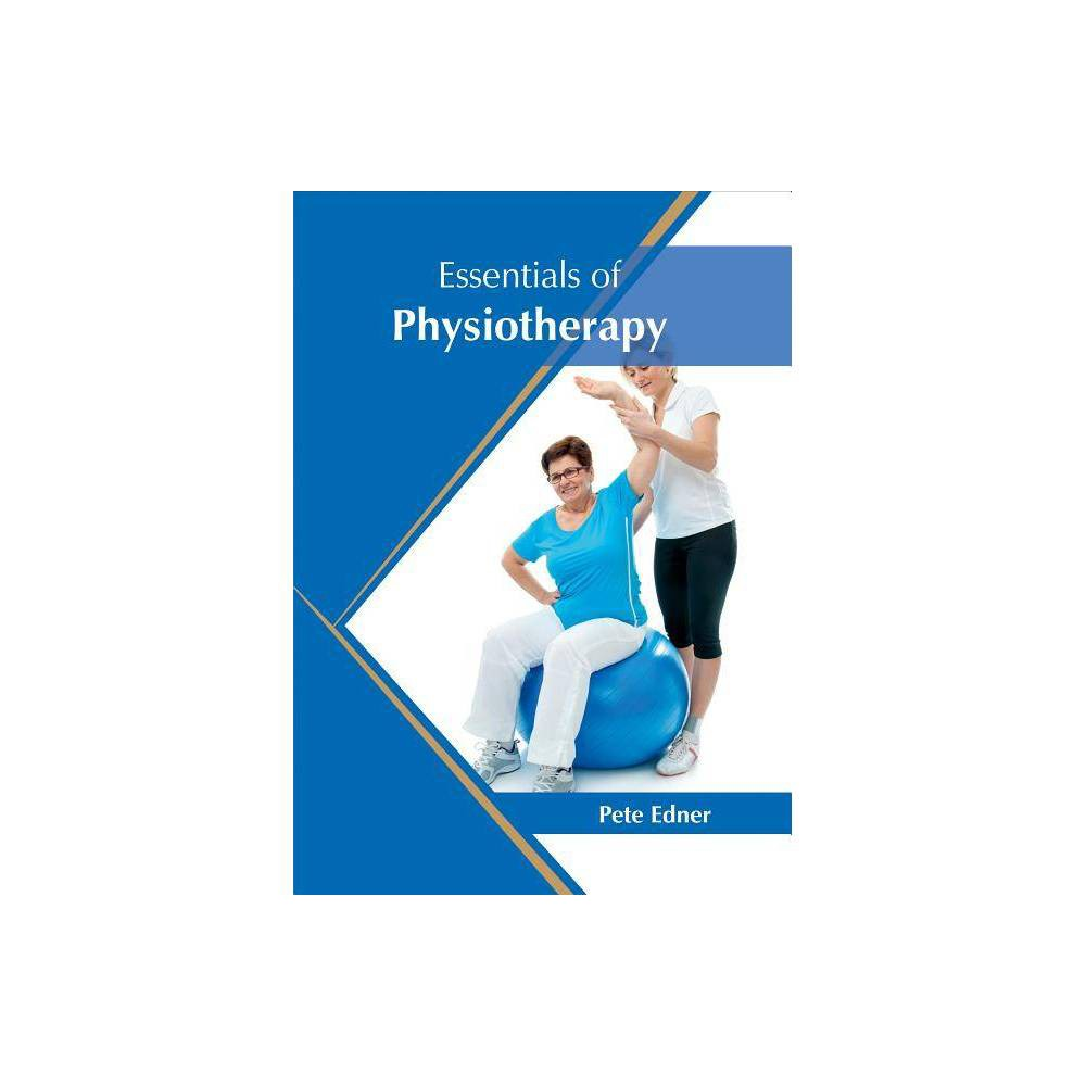 Essentials of Physiotherapy - (Hardcover)