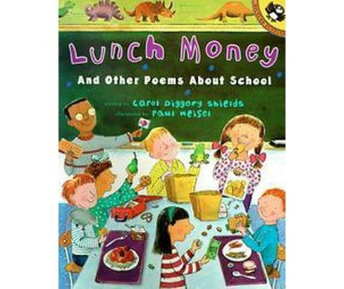 Lunch Money and Other Poems About School (Reprint) (Paperback) (Carol Diggory Shields) - image 1 of 1