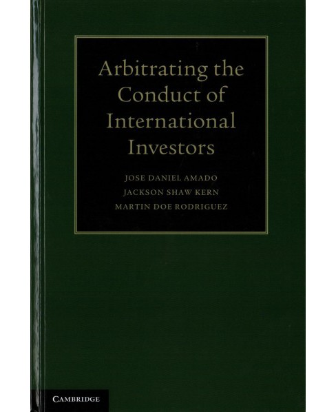 Arbitrating the Conduct of International Investors -  (Hardcover) - image 1 of 1