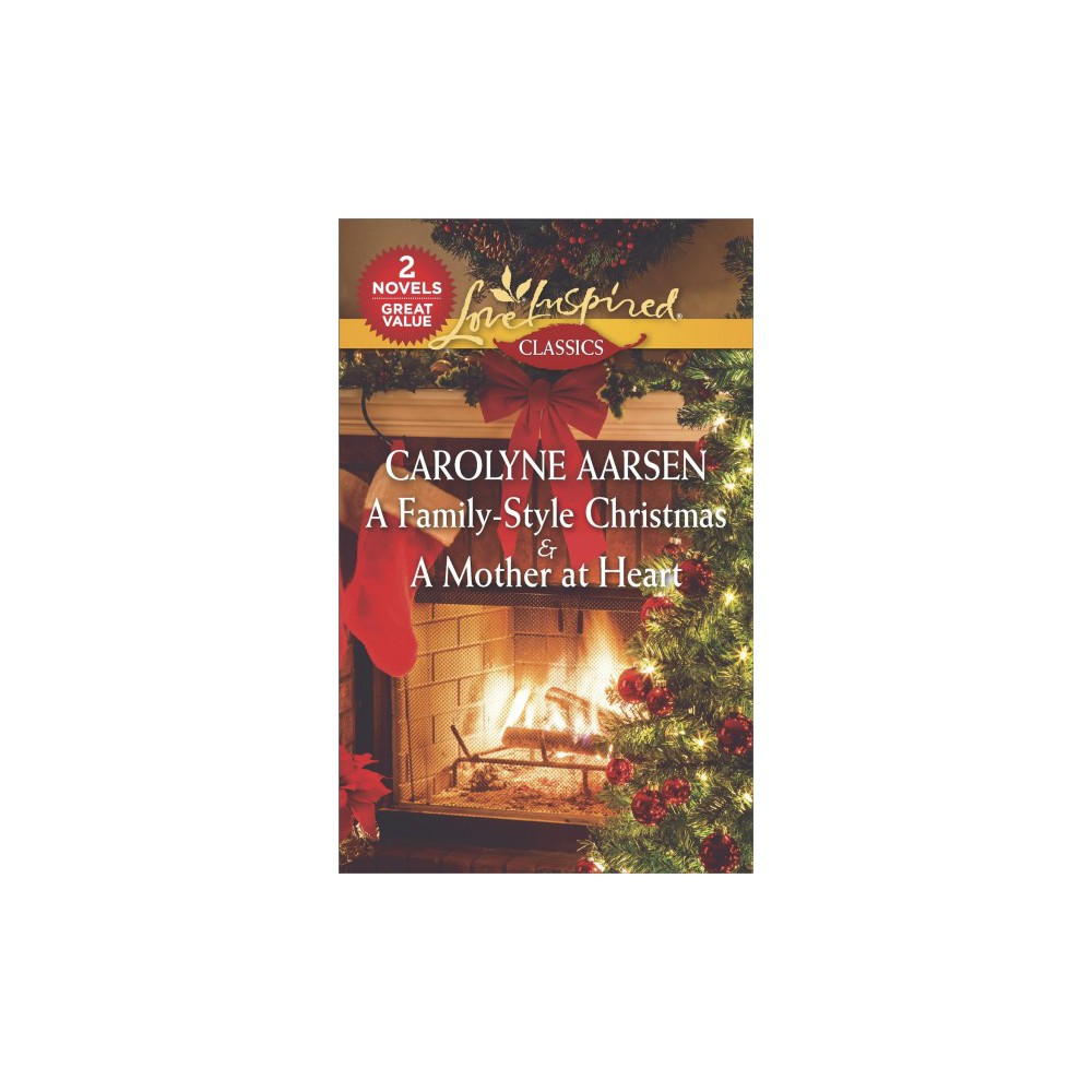 Family-Style Christmas / A Mother at Heart - by Carolyne Aarsen (Paperback)