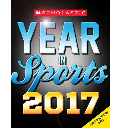 Scholastic Year in Sports 2017 (Paperback) (Jr. James Buckley) - image 1 of 1
