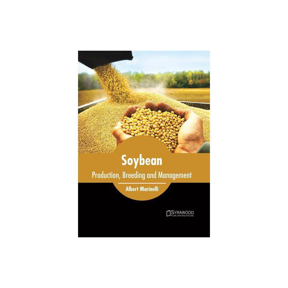 Soybean: Production, Breeding and Management - (Hardcover)