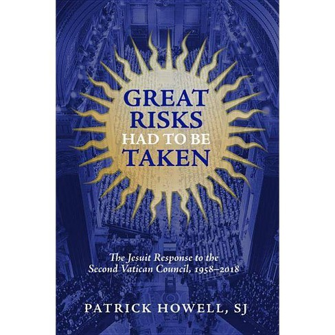 Great Risks Had to be Taken - by  Patrick J Howell (Paperback) - image 1 of 1
