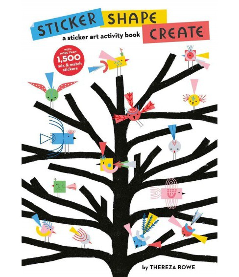 Sticker Shape Create : A Sticker Art Activity Book (Paperback) (Thereza Rowe) - image 1 of 1