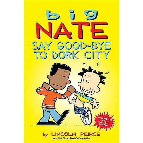Say Good-Bye to Dork City - (Big Nate) by  Lincoln Peirce (Hardcover) - image 1 of 1