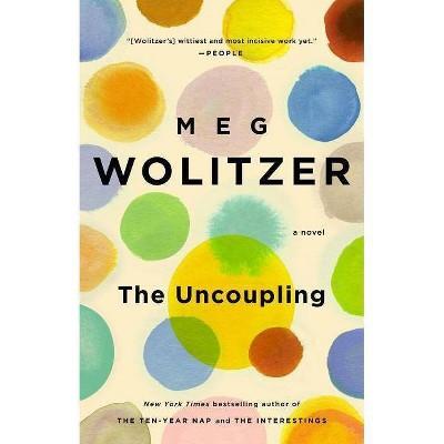 The Uncoupling (Reprint) (Paperback) by Meg Wolitzer