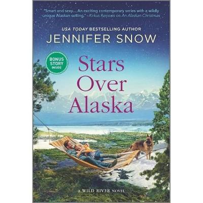 Stars Over Alaska - (Wild River Novel) by Jennifer Snow (Paperback)