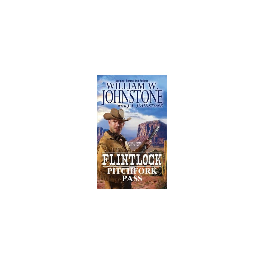 Pitchfork Pass - (Flintlock) by William W. Johnstone & J. A. Johnstone (Paperback)