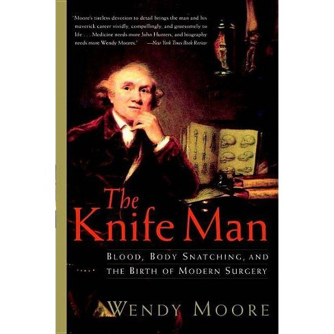The Knife Man - by  Wendy Moore (Paperback) - image 1 of 1