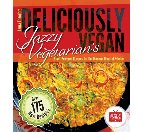 Jazzy Vegetarian's Deliciously Vegan : PlantPowered Recipes for the Modern, Mindful Kitchen - image 1 of 1
