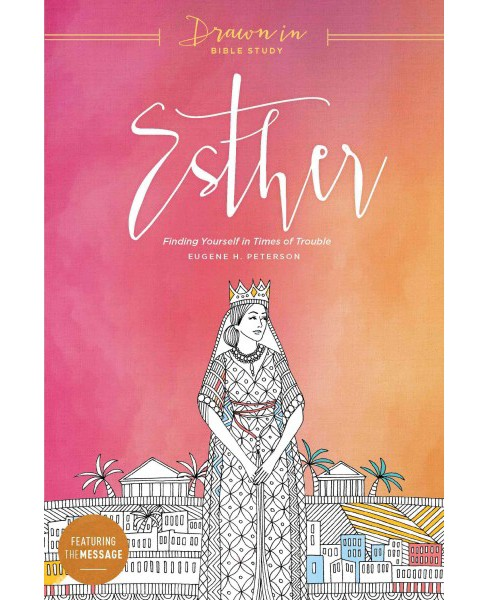 Esther : Finding Yourself in Times of Trouble (Paperback) (Eugene H. Peterson) - image 1 of 1