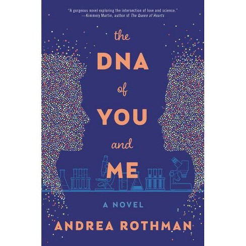 The DNA of You and Me - by  Andrea Rothman (Hardcover) - image 1 of 1
