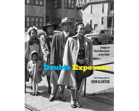 Double Exposure : Images of Black Minnesota in the 1940s -  (Hardcover) - image 1 of 1