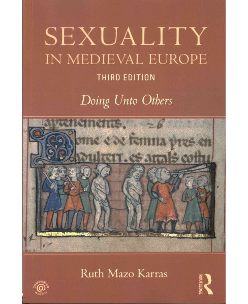 Sexuality in Medieval Europe : Doing Unto Others (Paperback) (Ruth Mazo Karras) - image 1 of 1