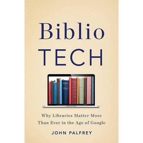 Bibliotech - by  John Palfrey (Hardcover) - image 1 of 1