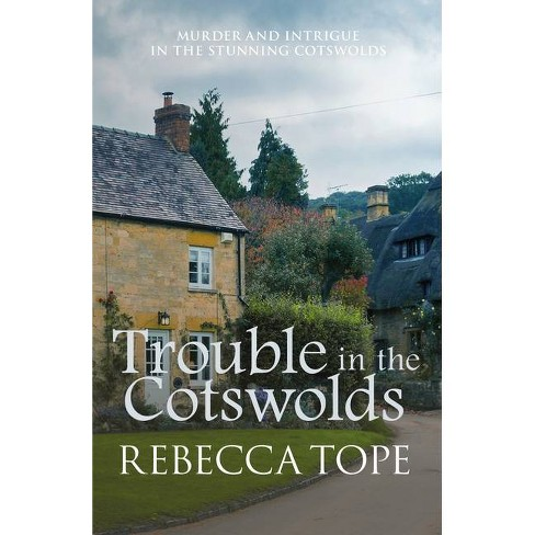 Trouble in the Cotswolds - (Cotswold Mysteries) by  Rebecca Tope (Paperback) - image 1 of 1