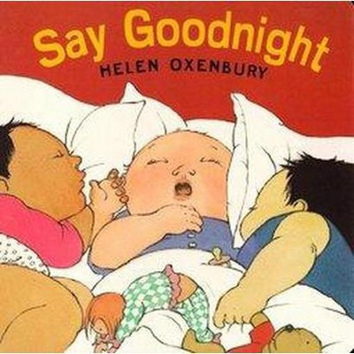 Say Goodnight (Board)by Helen Oxenbury