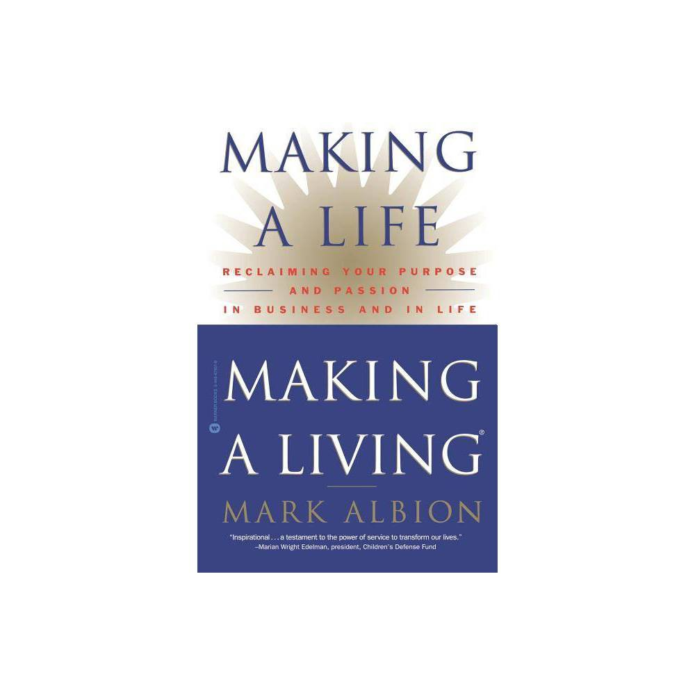 Making A Life Making A Living By Mark Albion Paperback