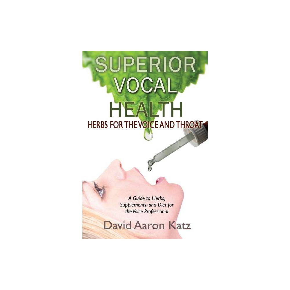 Superior Vocal Health - by David Aaron Katz (Paperback)