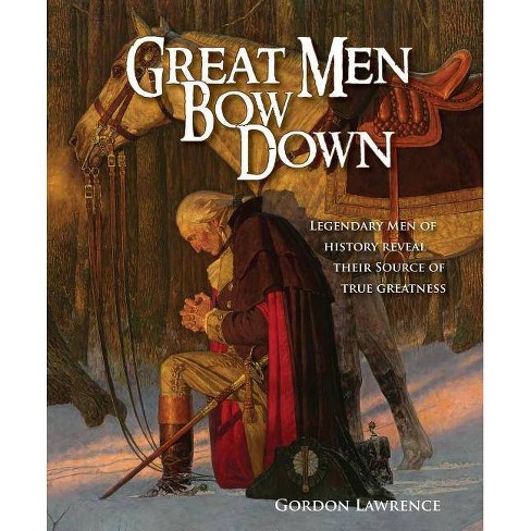 Great Men Bow Down - by  Gordon Lawrence (Paperback) - image 1 of 1