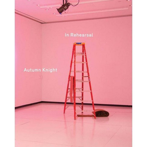 Autumn Knight: In Rehearsal - (Paperback) - image 1 of 1